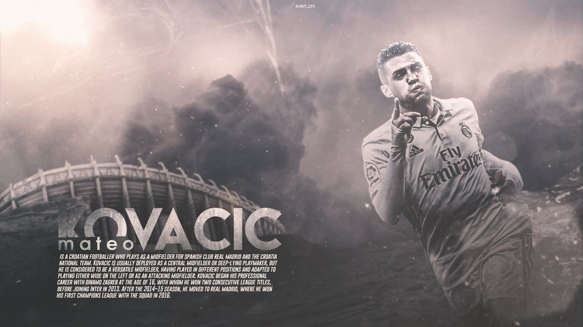 Mateo Kovacic 2017 Wallpaper by RonitGFX on DeviantArt