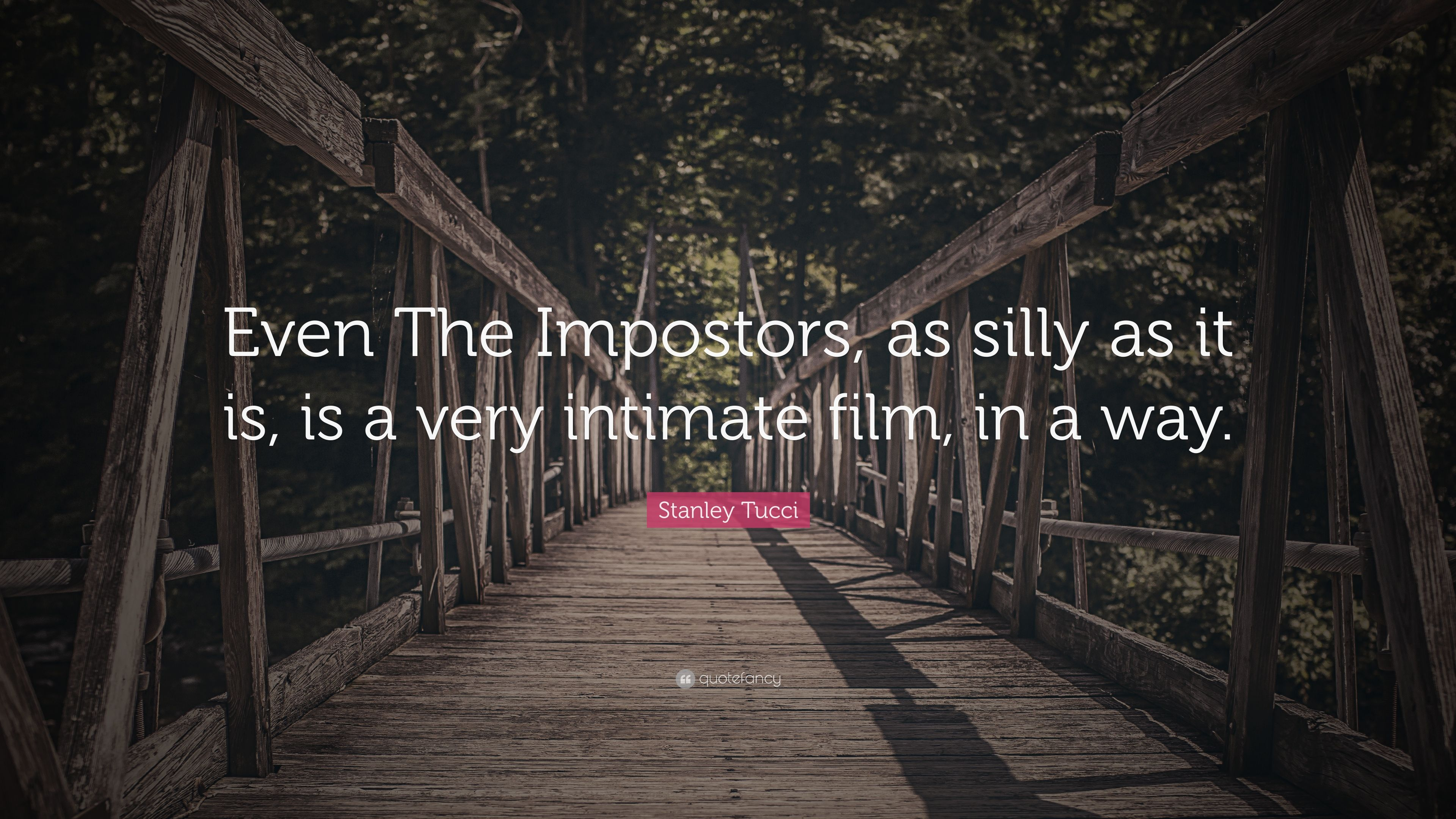 "Stanley Tucci Quote: ""Even The Impostors, as silly as it is, is a ..."