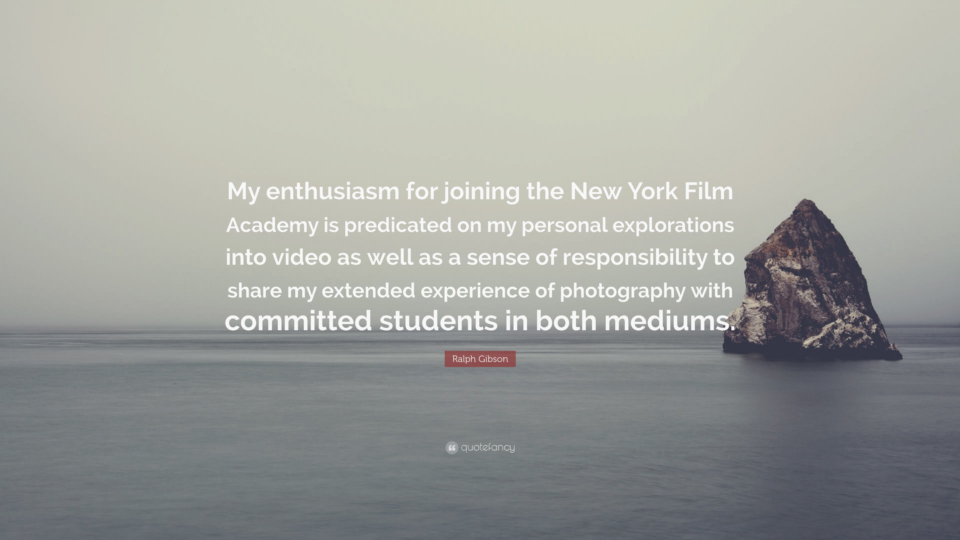 """Ralph Gibson Quote: """"My enthusiasm for joining the New York"""