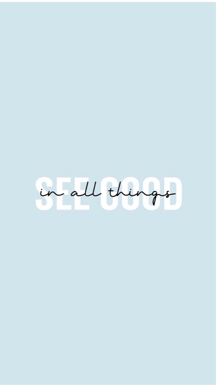 see 'good' in all things 01*05*2019