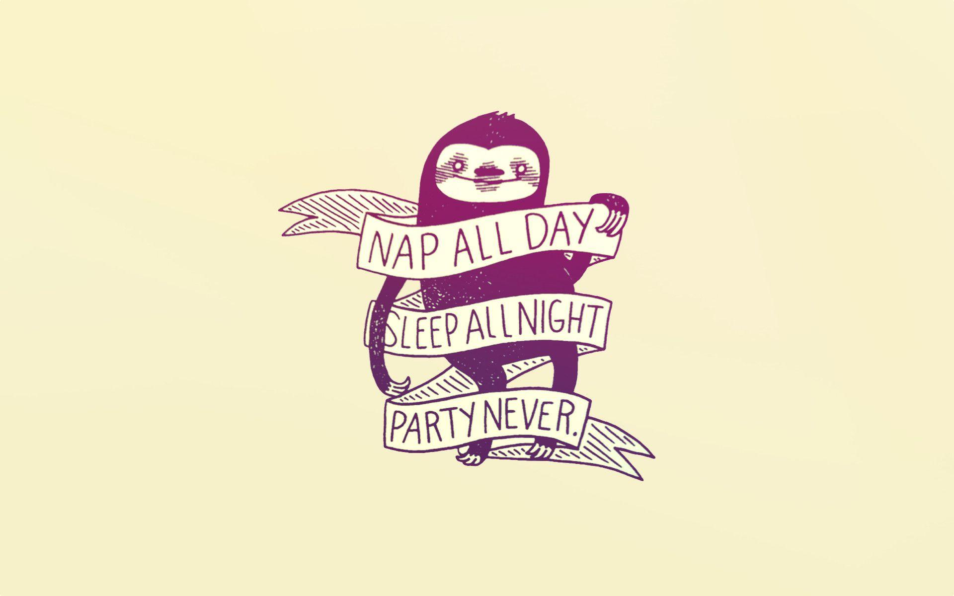"""Made a wallpapers out of """"Nap all day"""" sloth : wallpapers"""