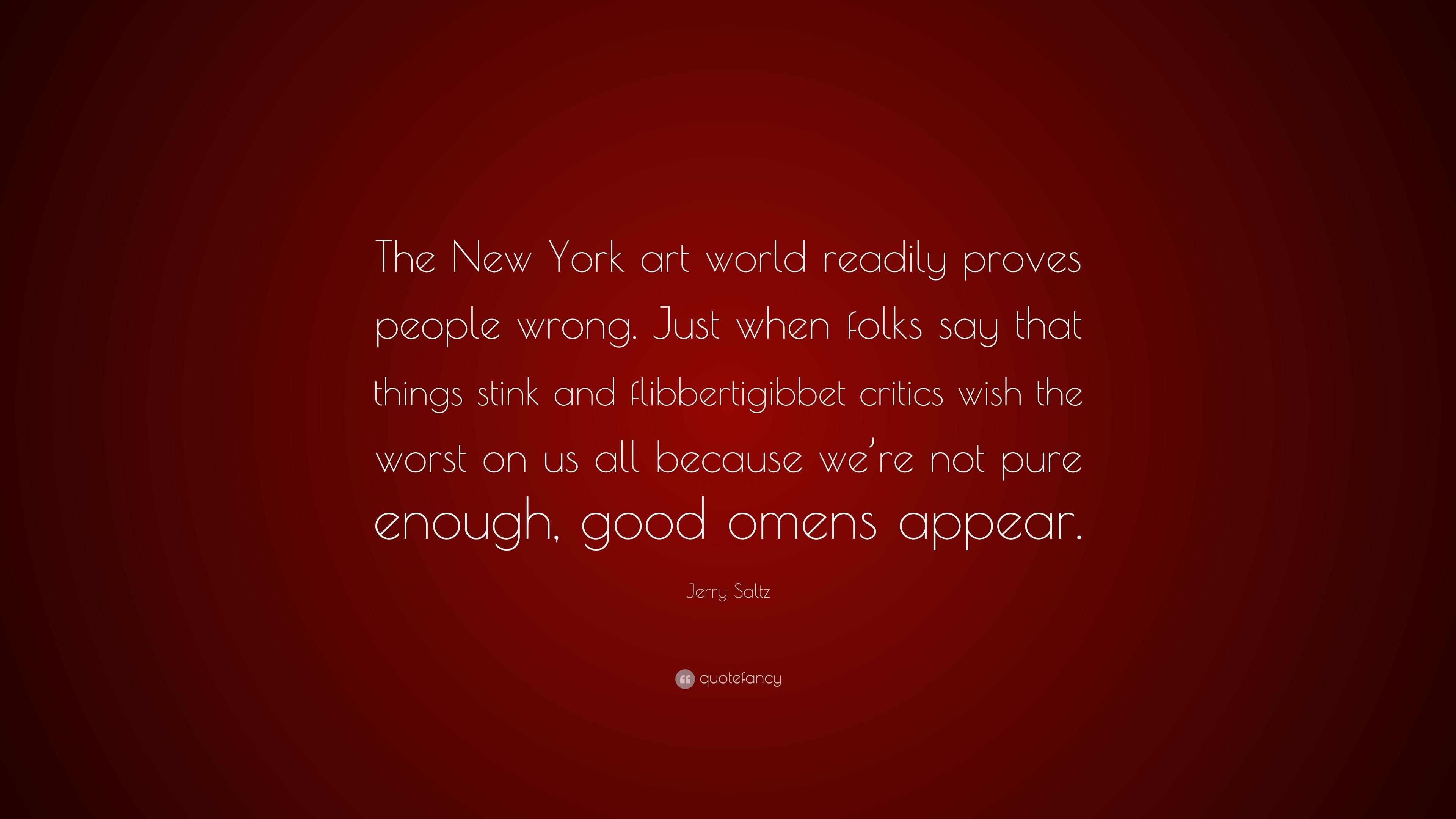 "Jerry Saltz Quote: ""The New York art world readily proves people"