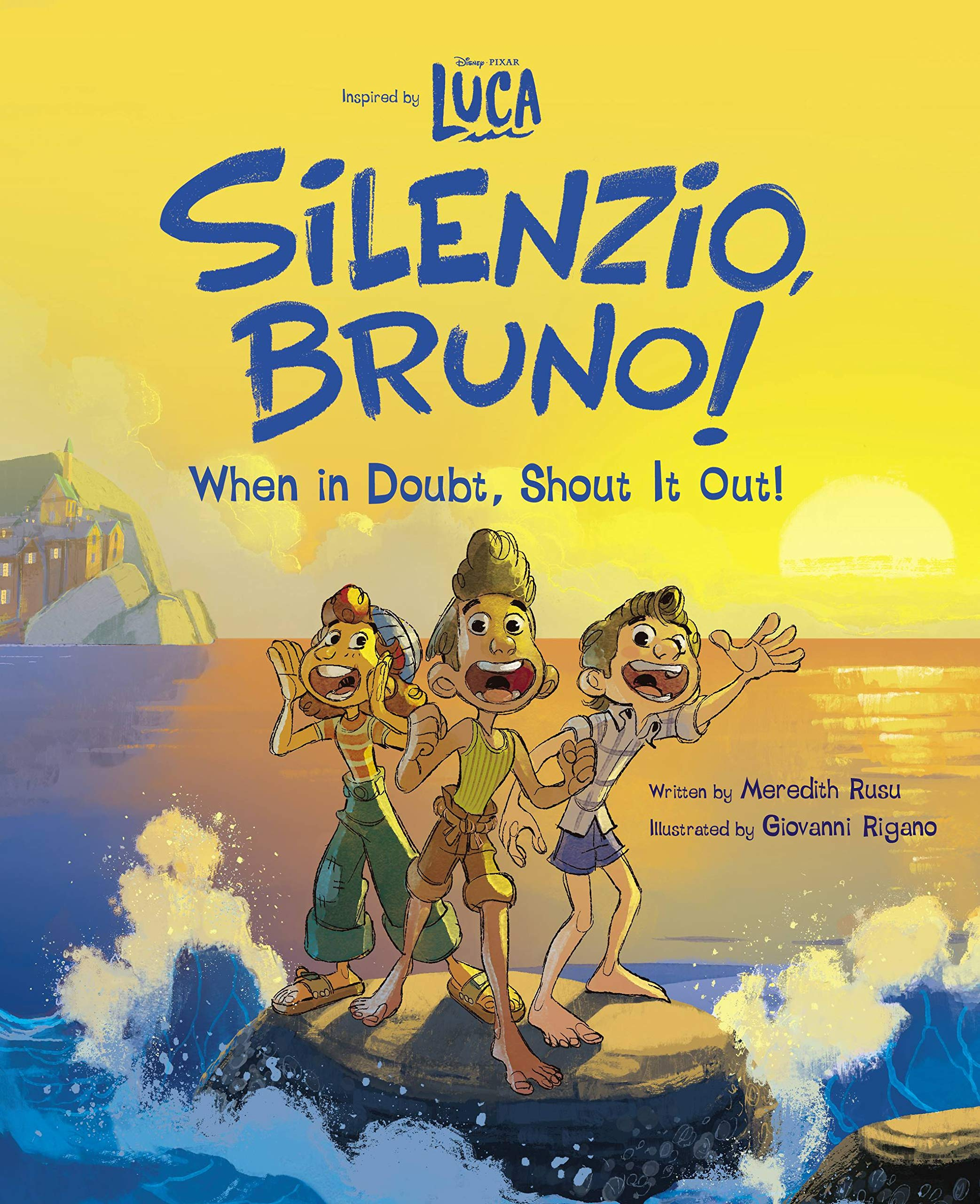Luca: Silenzio, Bruno!: When in Doubt, Shout It Out!: Rusu, Meredith, Rigano, Giovanni: 9781368067072: Books